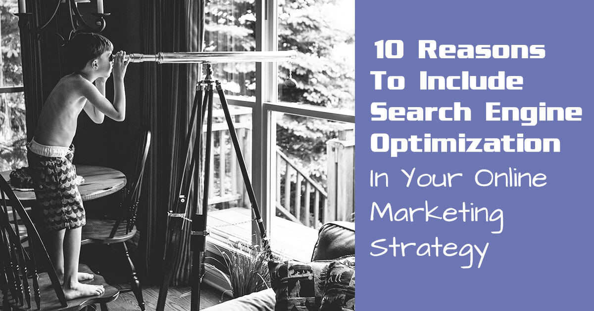 SEO Marketing Strategy: 10 Reasons Why You Should Focus on SEO